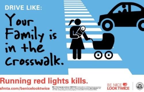 Maneja como si tu familia cruzara por la cebra. Volarse semáforos en rojo mata.